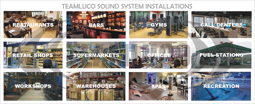 Audio sound system installations in restaurants, bars, gyms, offices, fuel stations, garages, shops, supermarkets, workshops, warehouses, spas